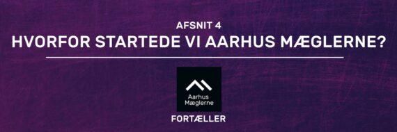 Hvorfor startede vi Aarhus Mæglerne - Aarhus Mæglerne fortæller - Afsnit 4